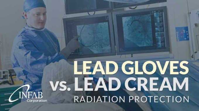 Lead Gloves Vs. Lead Cream: Protect Yourself From Radiation
