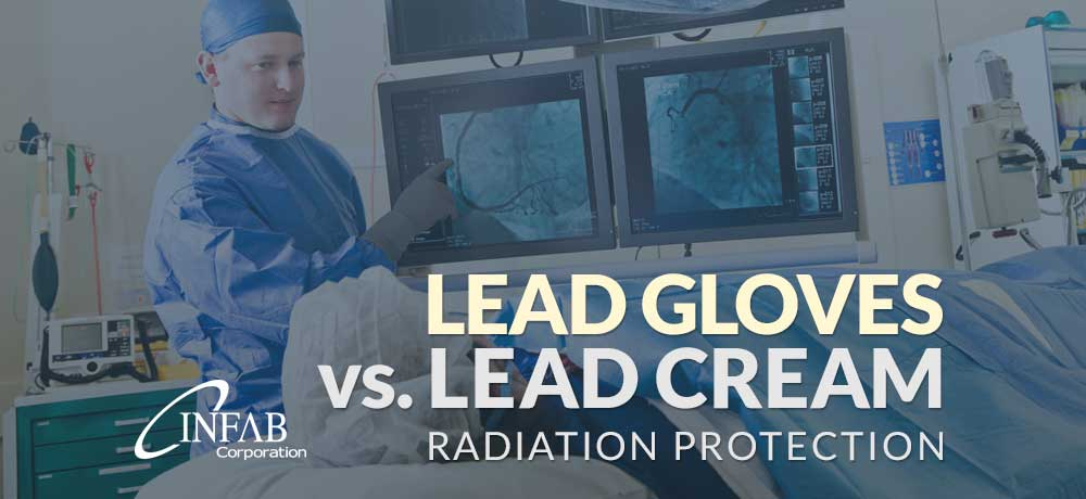 Lead Gloves Vs Lead Cream