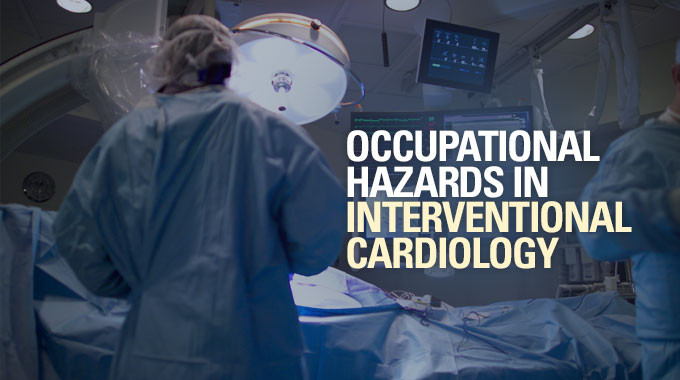 Occupational Hazards In Interventional Cardiology